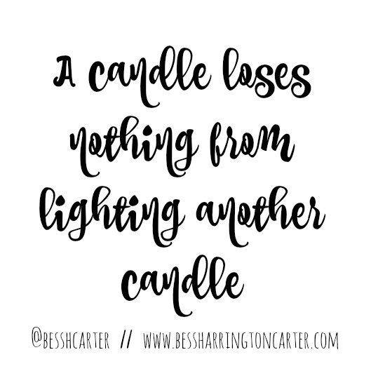 a candle loses nothing from lighting another candle